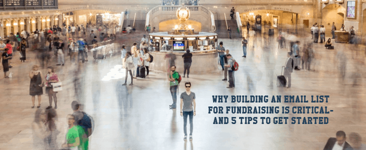 Why Building an Email List for Fundraising Is Critical- And 5 tips to get started
